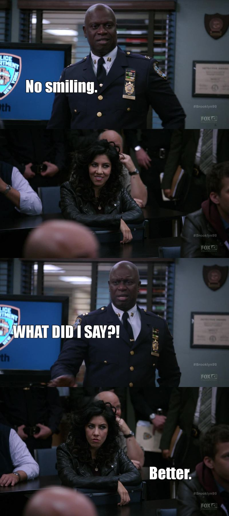 Captain said NO smile Rosa. You more than anyone else should have respect that.