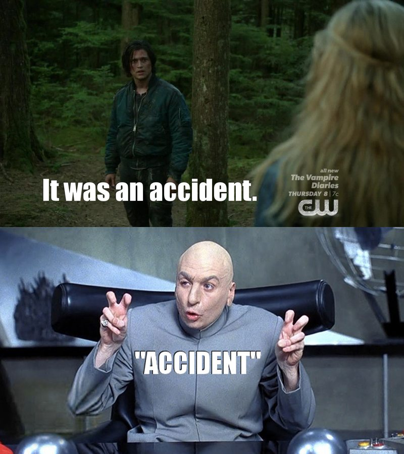 C'mon dude, it wasn't an accident. #WhyAreYouSoStupidFinn?😒