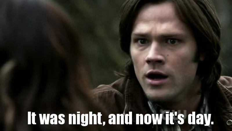me losing track of how many hours I've been watching supernatural: