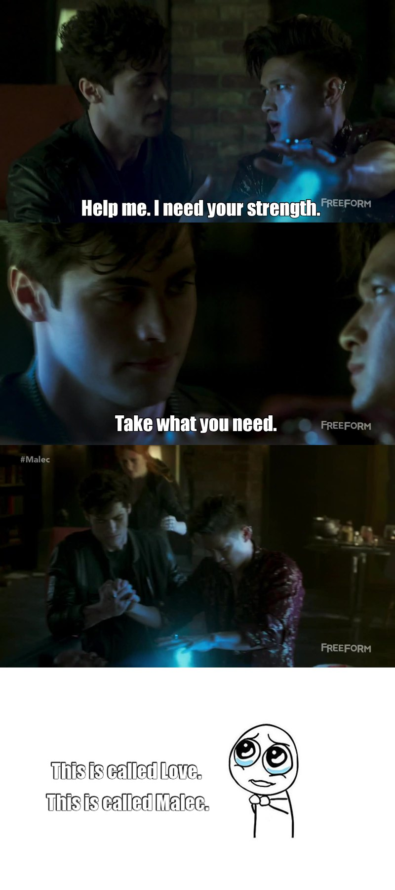 """-""""Do you remember when I needed some of your strength?"""" -""""Do you need it again now?"""" Alec said. """"Because you can have it."""" -""""I always need your strength, Alec.""""  Malec 😍😍😍"""