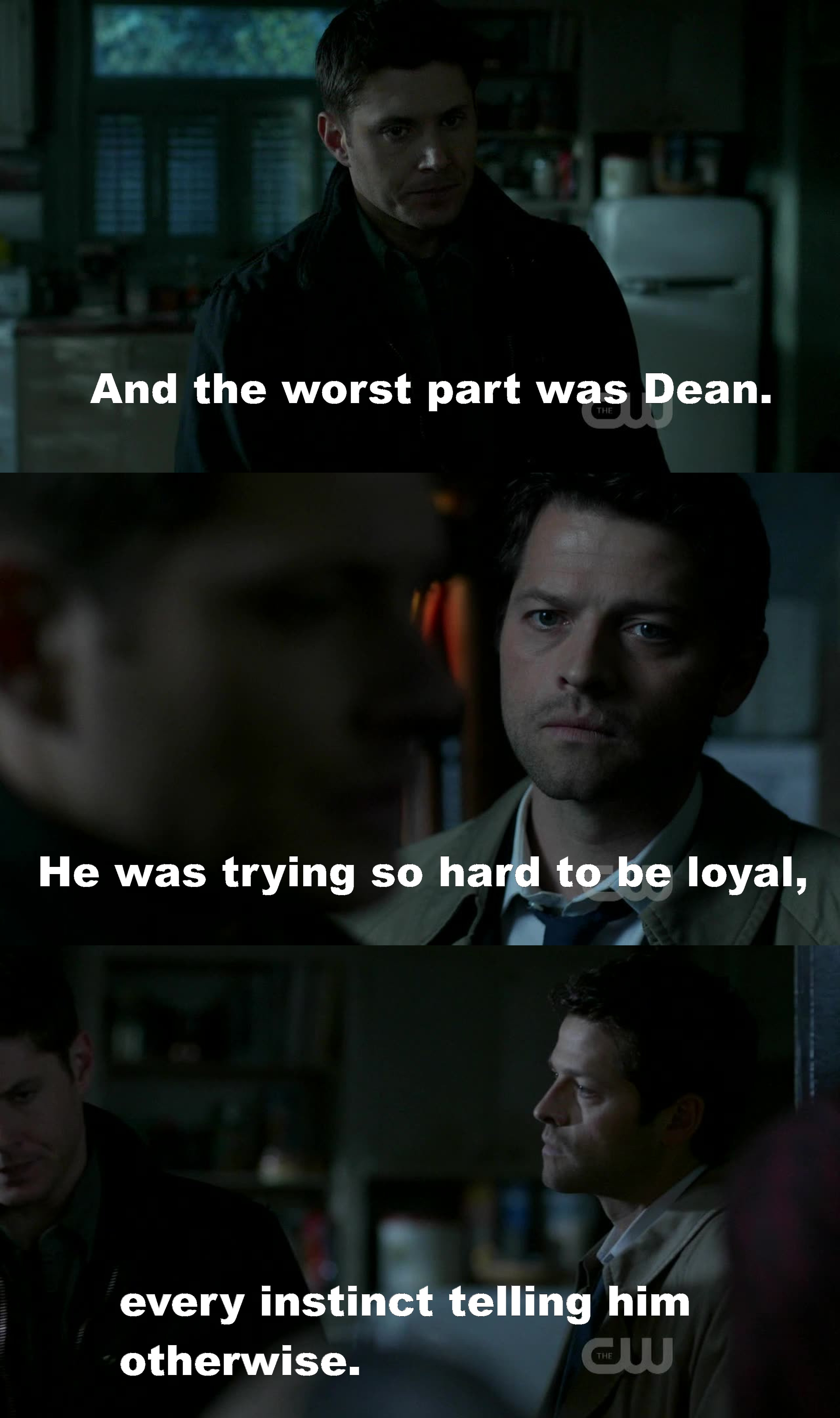 Dean trusting Cas until the end, and his face when he realized that Cas was lying to them. It was so sad c_c