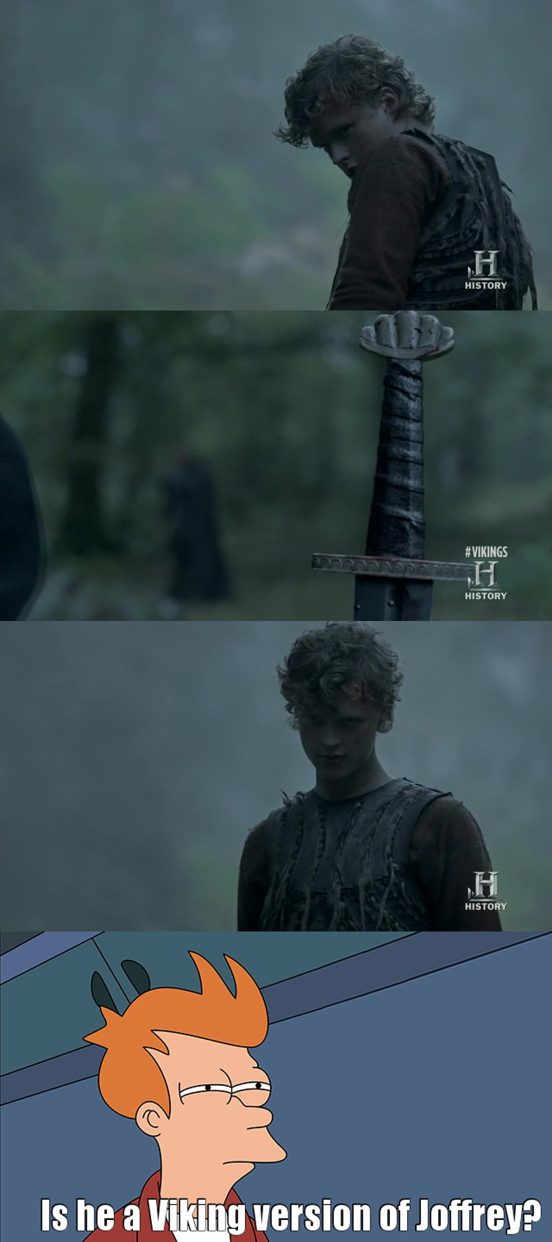 A spoiled brat son of the King and with a psycho's face. Is he the Joffrey from Vikings?